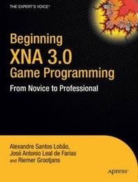 Building XNA 3.0 Games: A Practical Guide for Independent Game Development
