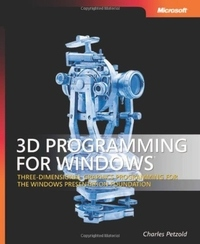 3D Programming for Windows: Three-Dimensional Graphics Programming for the Windows Presentation Foundation