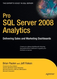 Pro SQL Server 2008 Analytics: Delivering Sales and Marketing Dashboards