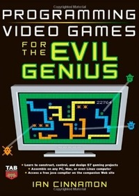 Programming Video Games for the Evil Genius