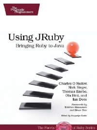 Using JRuby: Bringing Ruby to Java