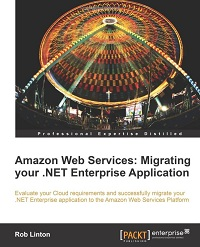 Amazon Web Services: Migrating Your .NET Enterprise Application