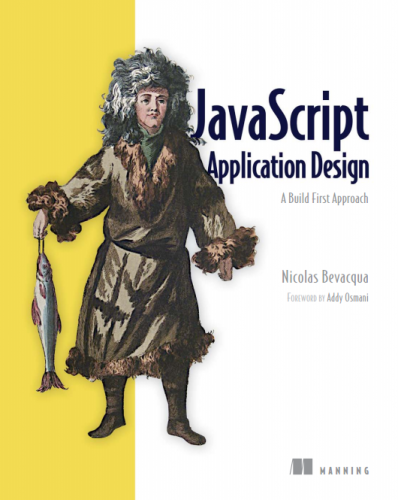 JavaScript Application Design. A Build First Approach