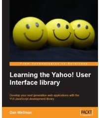 Learning the Yahoo! User Interface library: Develop your next generation web applications with the YUI JavaScript development library