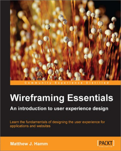 Wireframing Essentials An introduction to user experience design