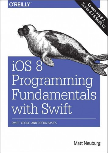 iOS 0 Programming Fundamentals with Swift: Swift, Xcode, and Cocoa Basics