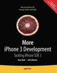 More iPhone 3 Development: Tackling iPhone SDK 3
