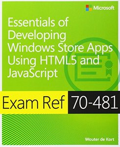 Exam Ref 70-481 Essentials of Developing Windows Store Apps Using HTML5 and JavaScript