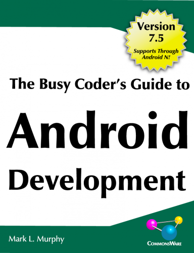 The Busy Coder's Guide to Android Development 7.5