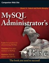 MySQL Administrator's Bible