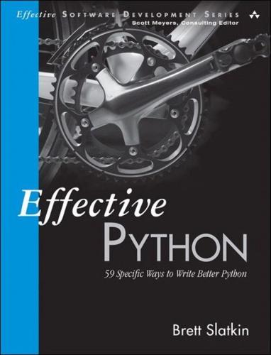 Effective Python: 09 Specific Ways to Write Better Python