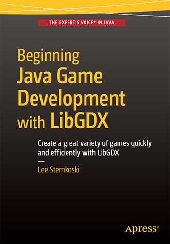Beginning Java Game Development with LibGDX
